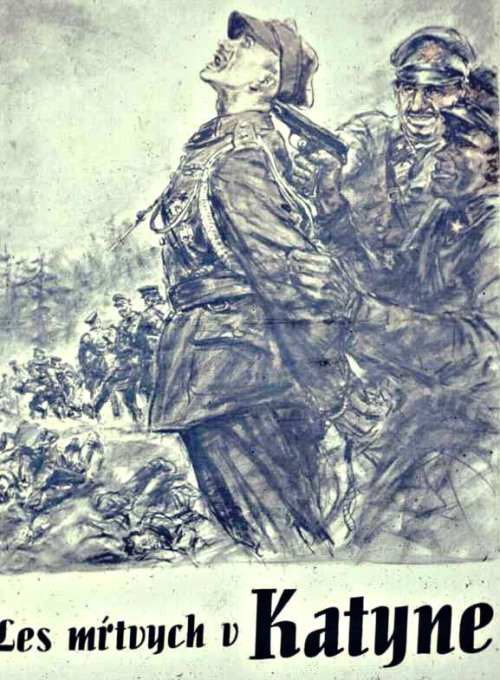 "Nazi propaganda poster depicting executions of Polish military officers by the Soviets, with caption in Slovak: ""Forest of the dead at Katyn"""